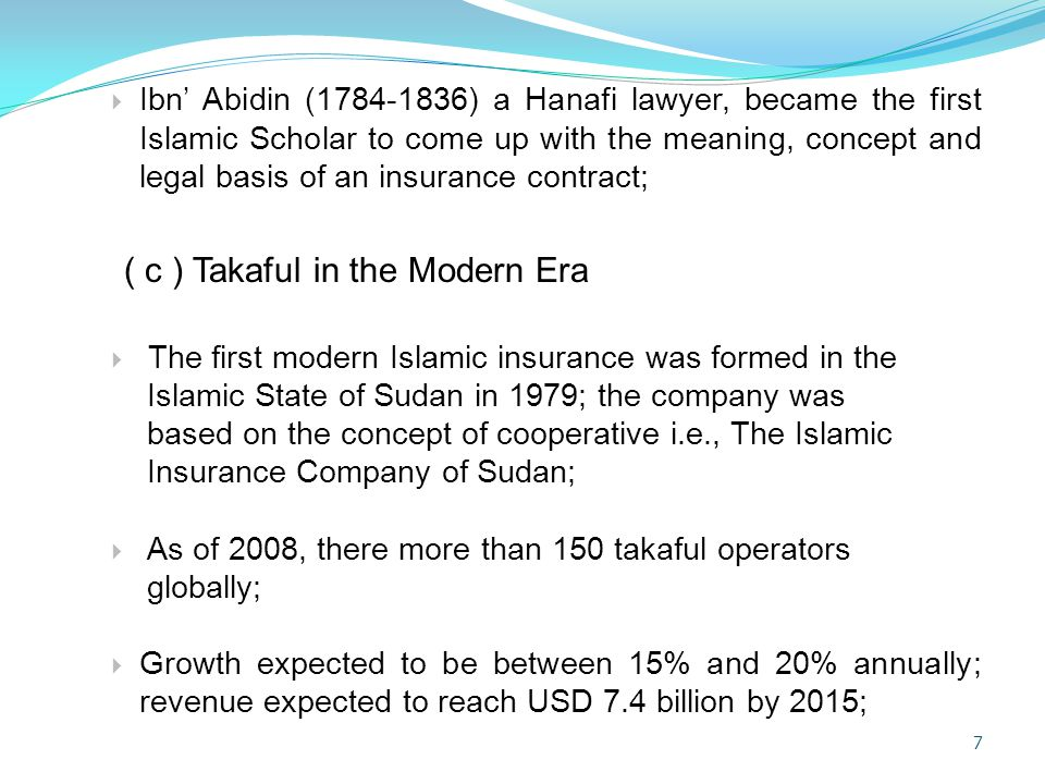 (d)Development of Takaful in Malaysia :  Evolutionary phase;  Nurturing phase;  Consolidation phase; (e)Performance of the Malaysian takaful business:  The industry is about 25 years in operation;  8 (+1) Takaful and 2 Retakaful operators in the market;  More than 40,000 agents are utilized;  Net contribution exceeded RM 2 billion;  Total Takaful Fund Asset exceeding RM 8 billion;  Almost 3,000 employees.
