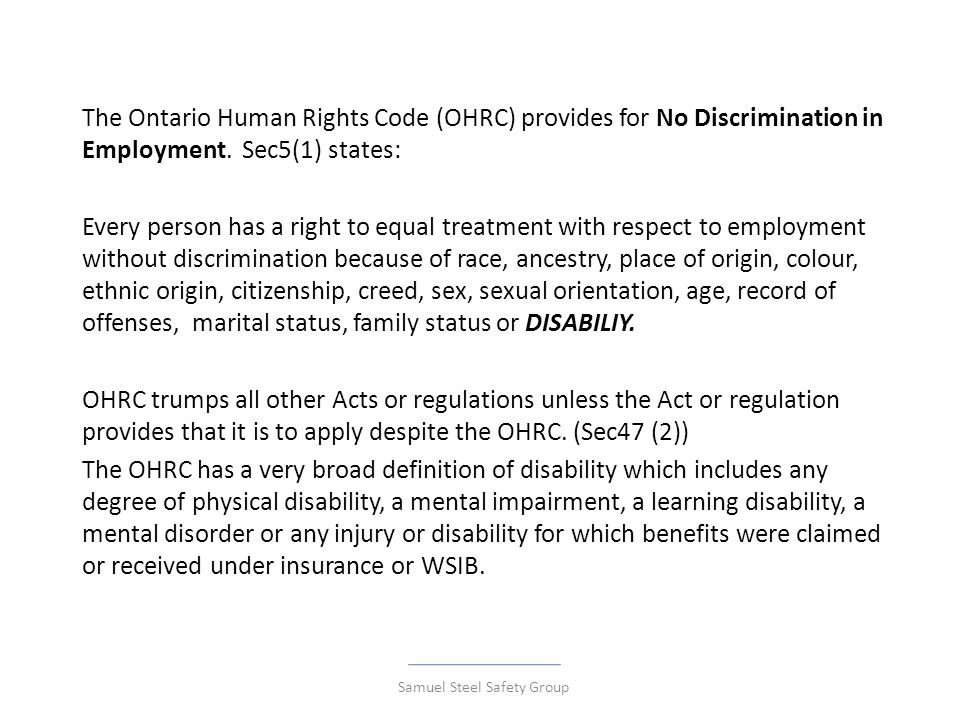 The Ontario Human Rights Code (OHRC) provides for No Discrimination in Employment.