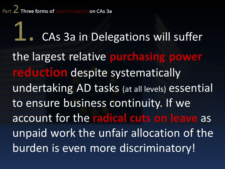 1. CAs 3a in Delegations will suffer the largest relative purchasing power reduction despite systematically undertaking AD tasks (at all levels) essen