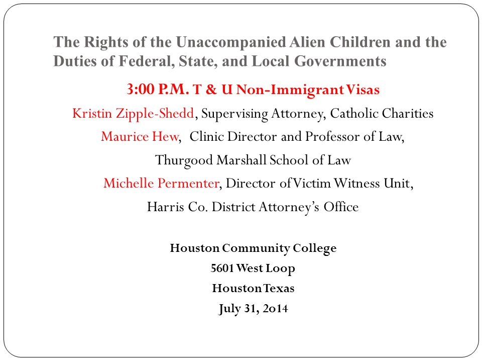 The Rights of the Unaccompanied Alien Children and the Duties of Federal, State, and Local Governments 3:00 P.M.