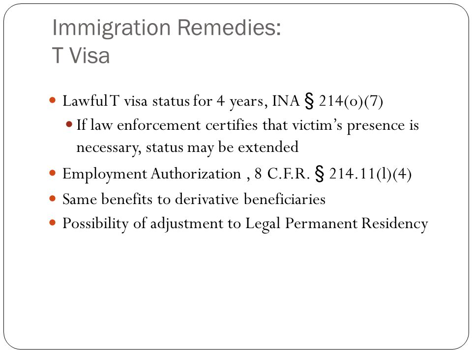 Immigration Remedies: T Visa Requirements 1.Victim of severe form of trafficking in persons, 2.