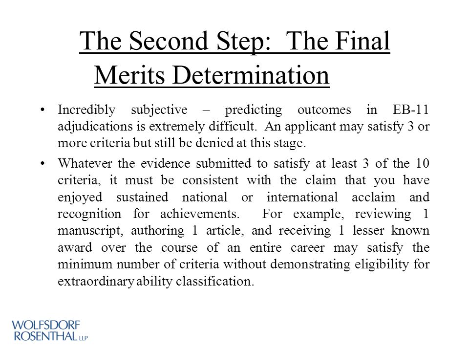 The Second Step: The Final Merits Determination Incredibly subjective – predicting outcomes in EB-11 adjudications is extremely difficult.