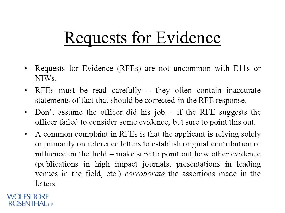 Requests for Evidence Requests for Evidence (RFEs) are not uncommon with E11s or NIWs.