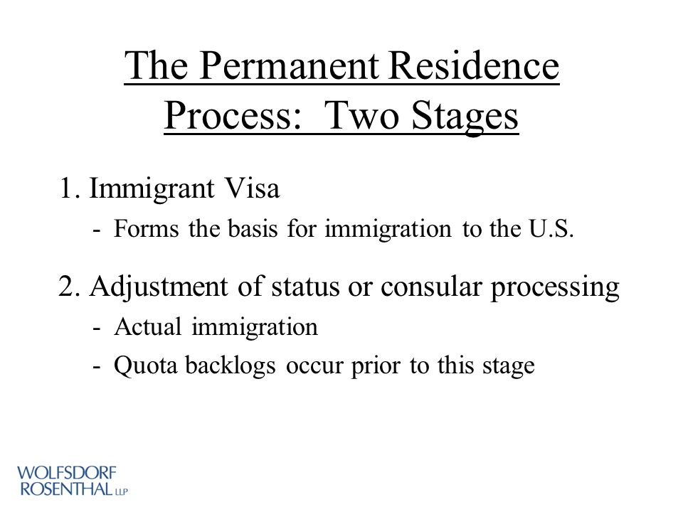The Permanent Residence Process: Two Stages 1.