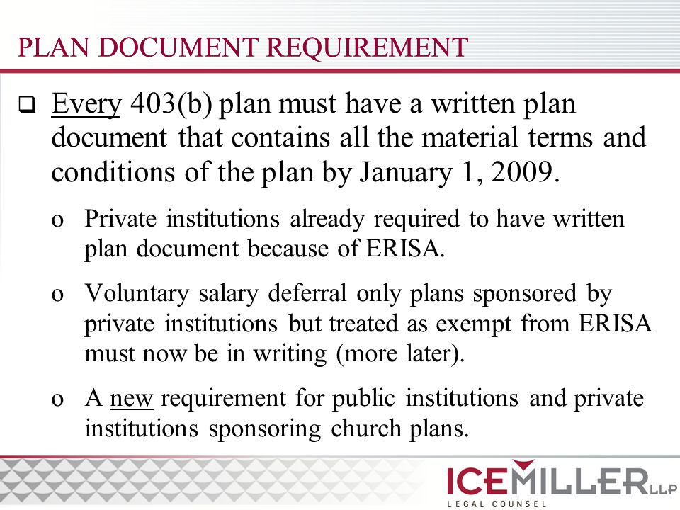  Every 403(b) plan must have a written plan document that contains all the material terms and conditions of the plan by January 1, 2009.