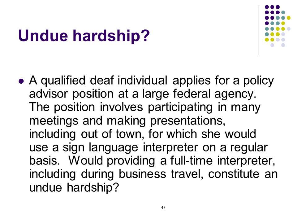 47 Undue hardship.
