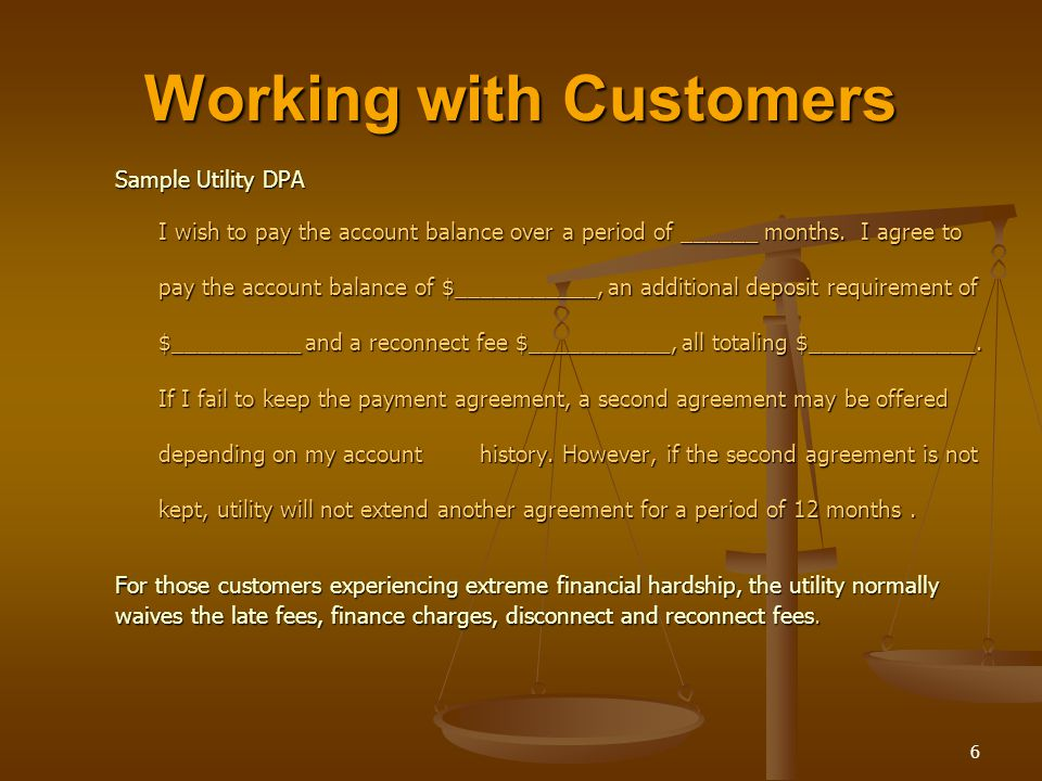 6 Working with Customers Sample Utility DPA I wish to pay the account balance over a period of ______ months.