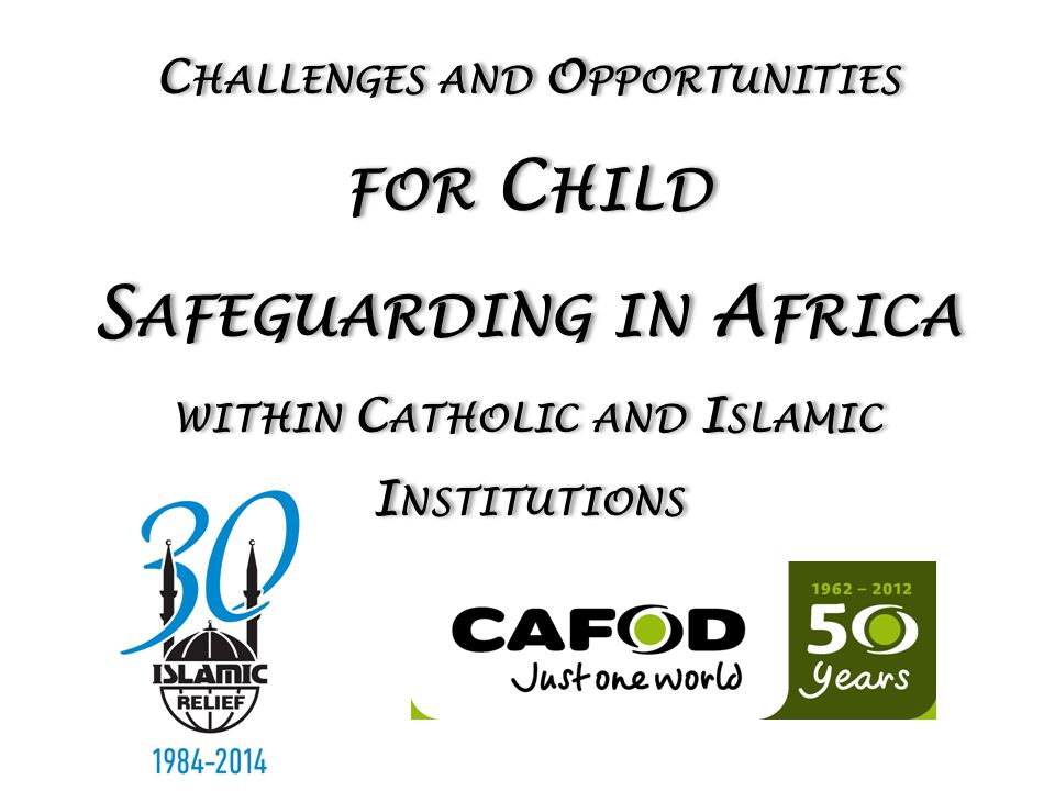 2 R OLE OF FAITH INSTITUTIONS What challenges have you encountered working with Churches or Madrasahs child safeguarding?