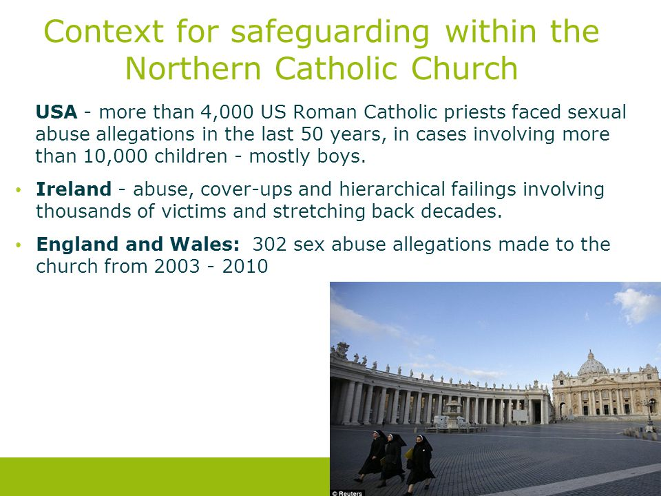 Context for safeguarding within the Northern Catholic Church USA - more than 4,000 US Roman Catholic priests faced sexual abuse allegations in the las