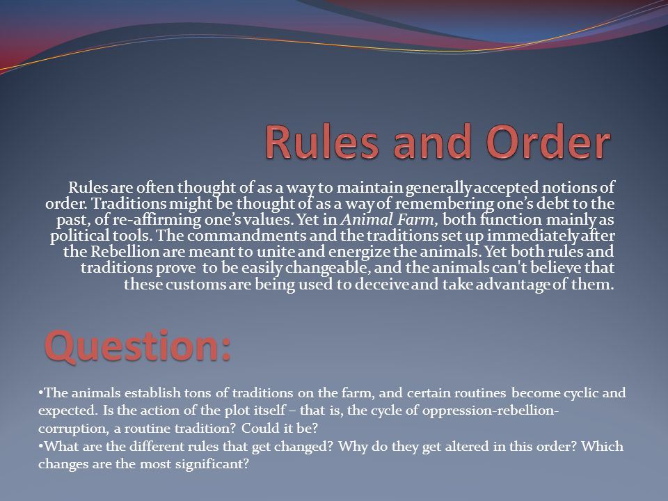 Rules are often thought of as a way to maintain generally accepted notions of order.