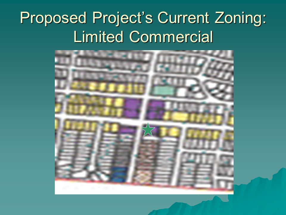Proposed Project's Current Zoning: Limited Commercial