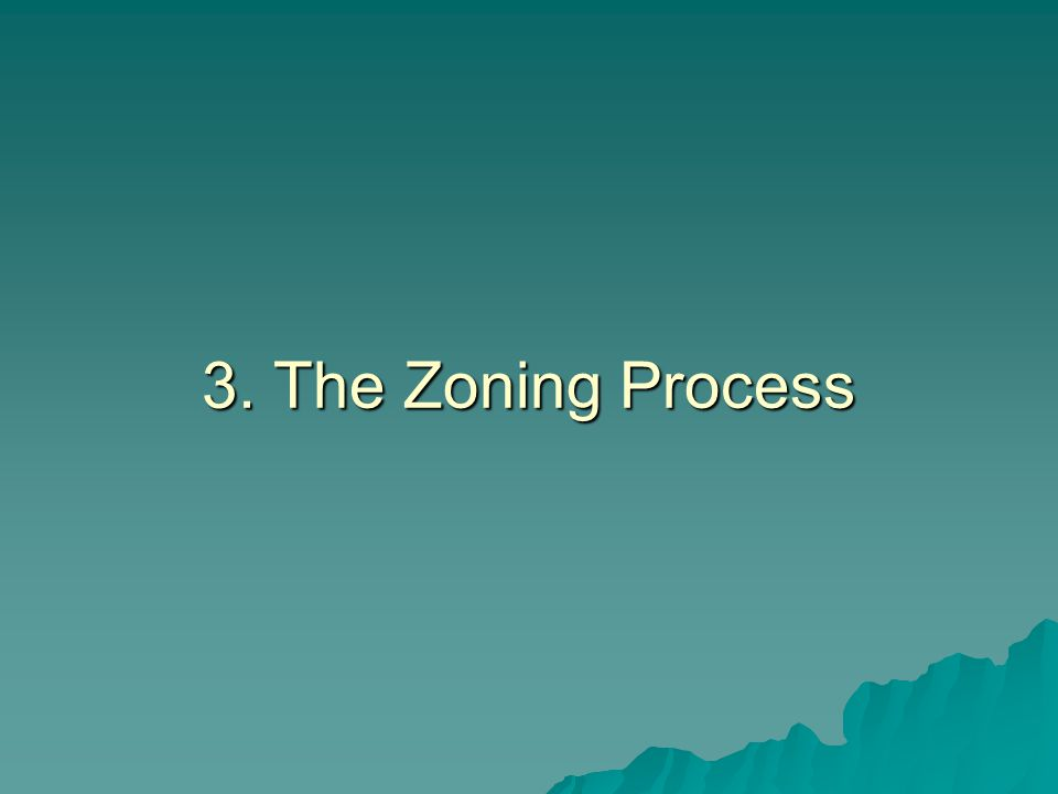 3. The Zoning Process