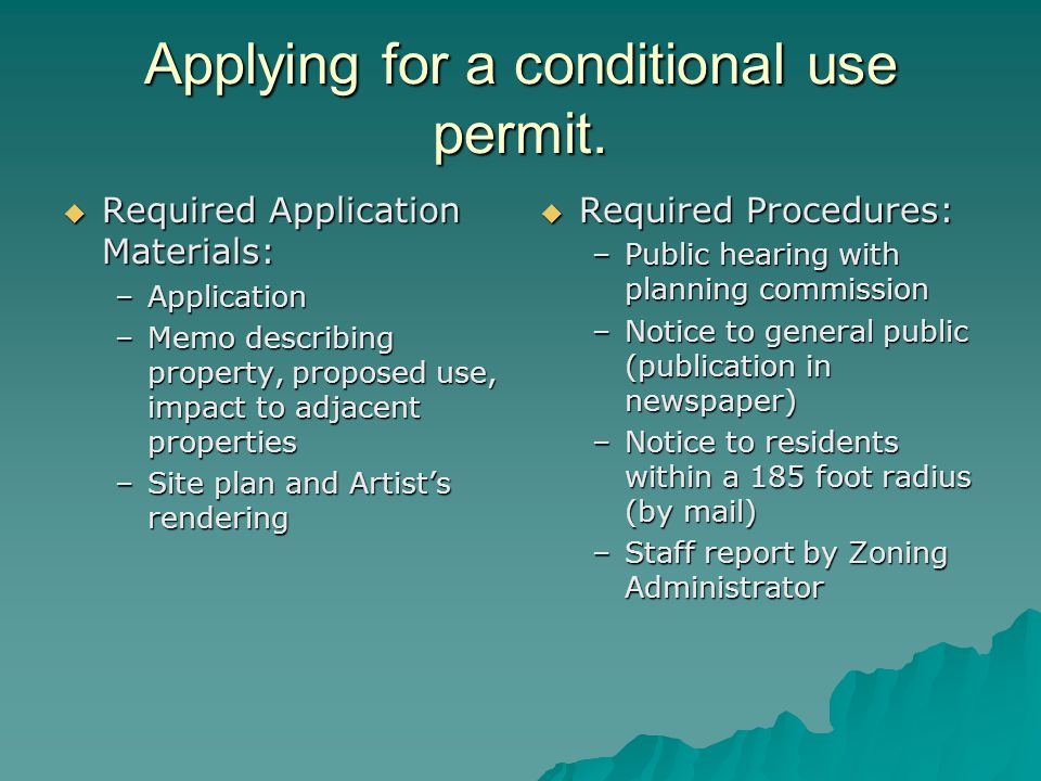 Applying for a conditional use permit.