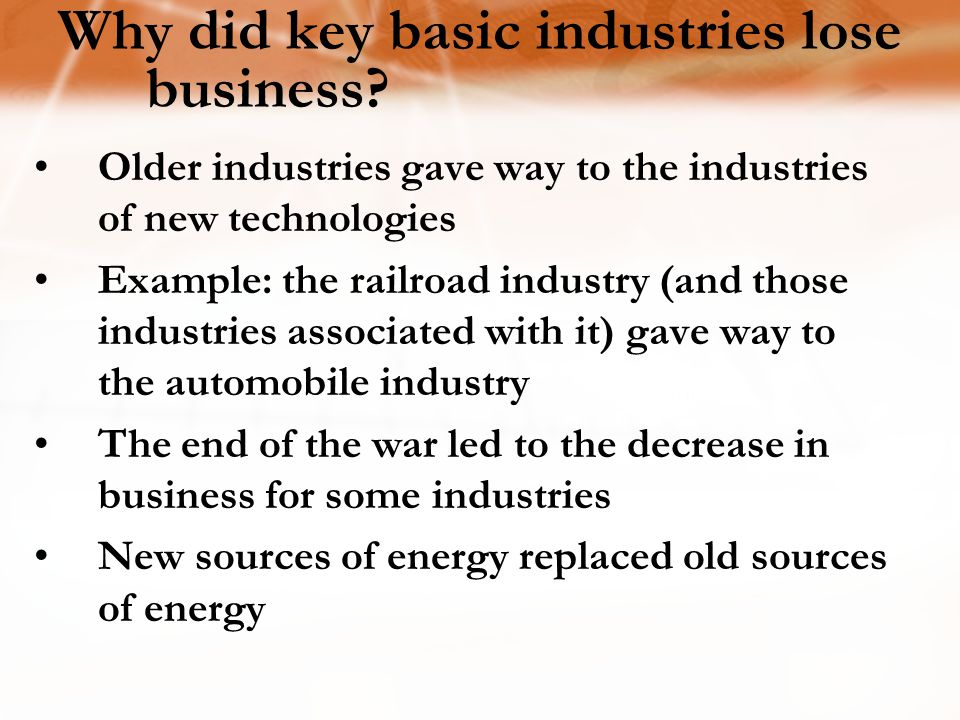 Why did key basic industries lose business.