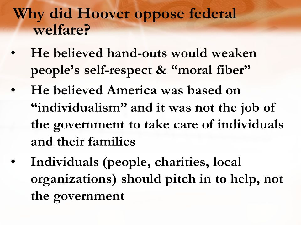 Why did Hoover oppose federal welfare.