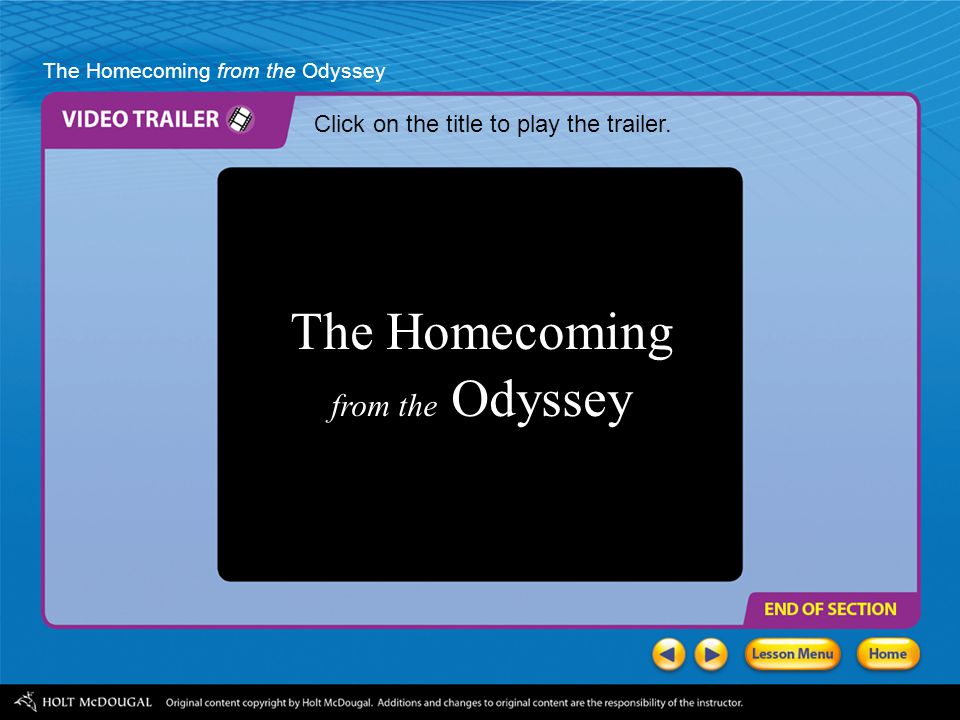 The Homecoming from the Odyssey What kind of scene might you expect at this homecoming? How does it feel to come HOME again? Imagine a traveler who's