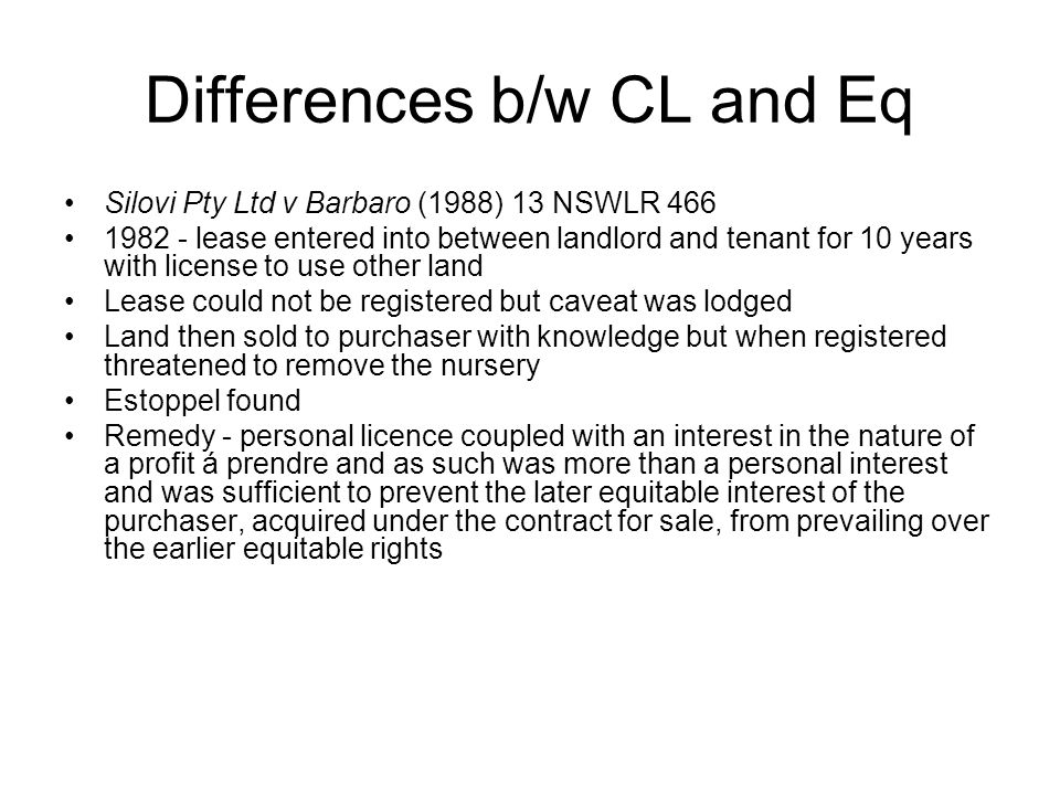 Differences b/w CL and Eq At 472, Priestley JA set out a series of enumerated points in order to clarify the law on estoppel.