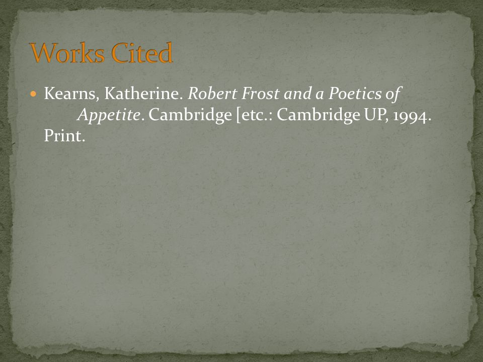 Kearns, Katherine. Robert Frost and a Poetics of Appetite.