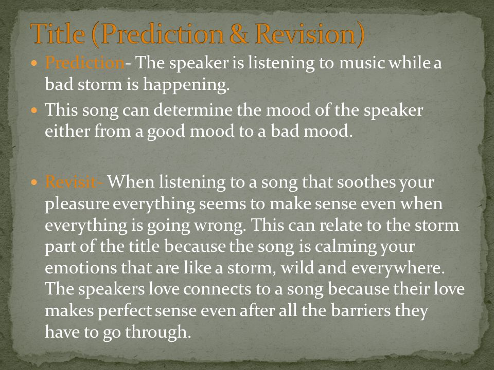 Prediction- The speaker is listening to music while a bad storm is happening.