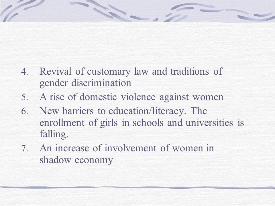 4. Revival of customary law and traditions of gender discrimination 5.