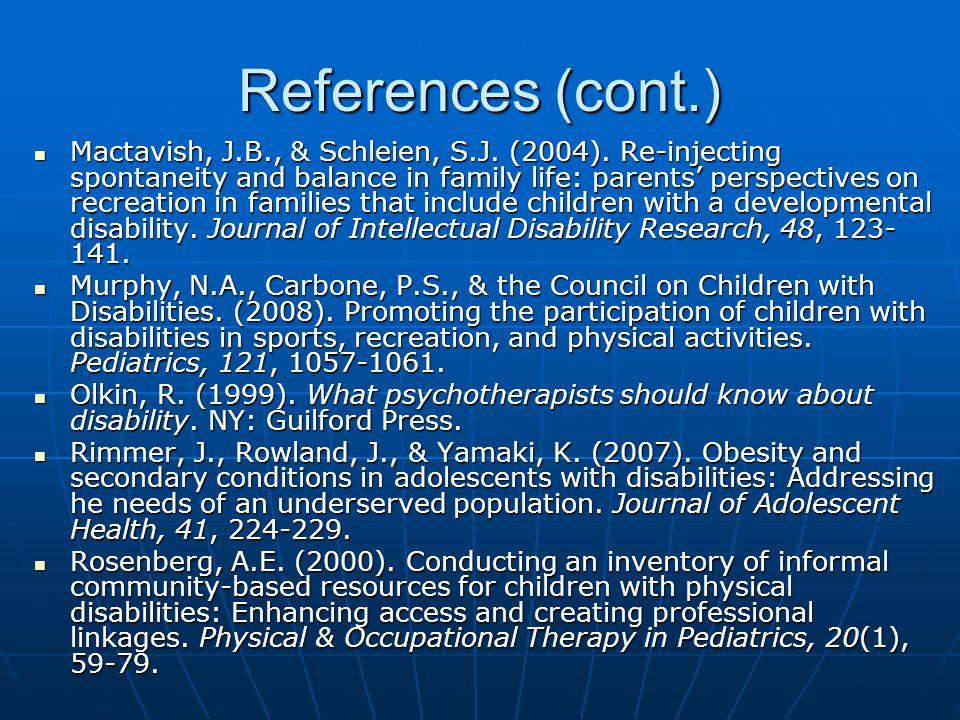 References (cont.) Mactavish, J.B., & Schleien, S.J.