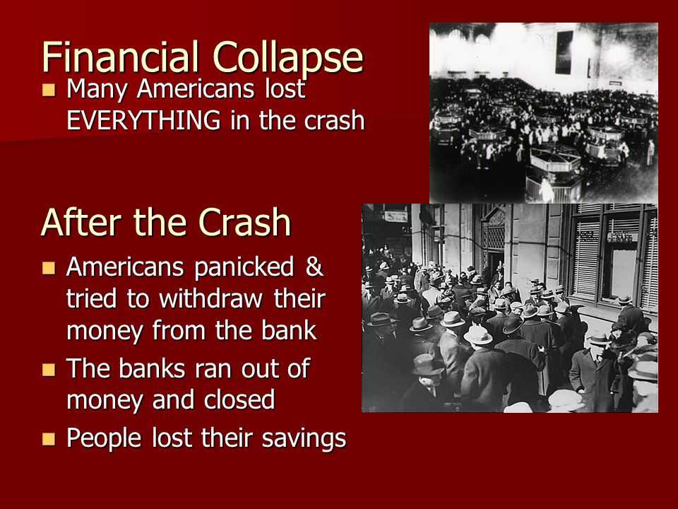 After the Crash, Continued 85,000 businesses went bankrupt 85,000 businesses went bankrupt 1 out of every 4 people were unemployed 1 out of every 4 people were unemployed People who kept their jobs had cut hours and less wages People who kept their jobs had cut hours and less wages