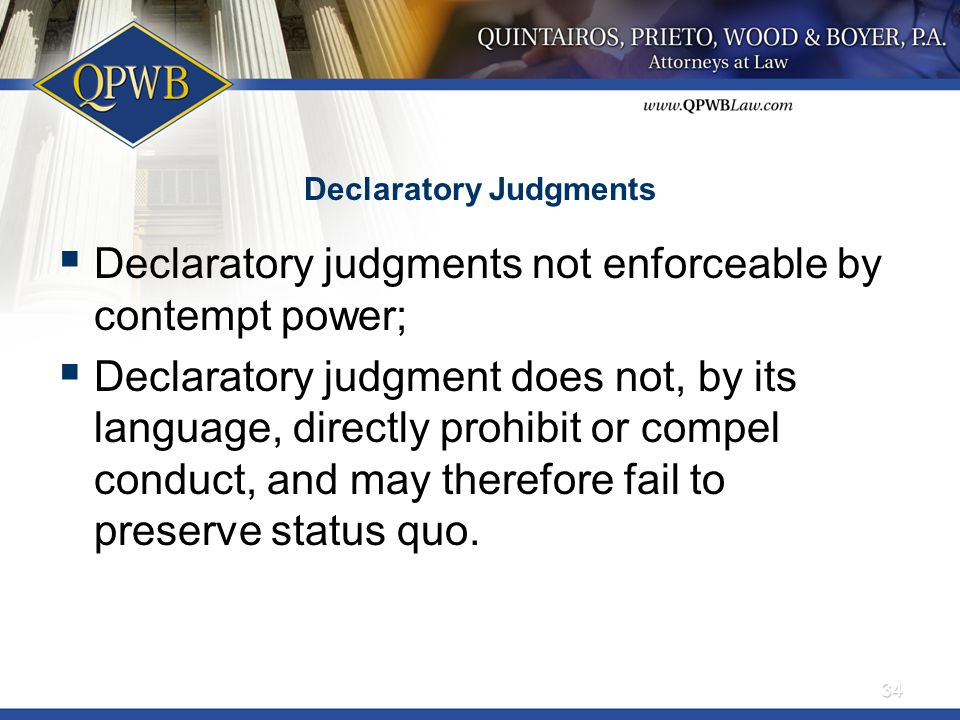 Declaratory Judgments  Declaratory judgments not enforceable by contempt power;  Declaratory judgment does not, by its language, directly prohibit o