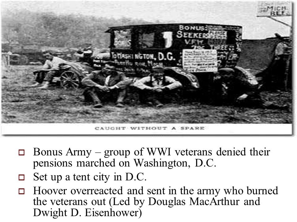  Bonus Army – group of WWI veterans denied their pensions marched on Washington, D.C.