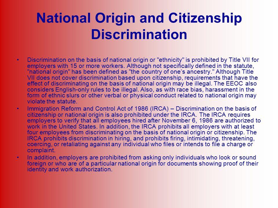 National Origin and Citizenship Discrimination Discrimination on the basis of national origin or