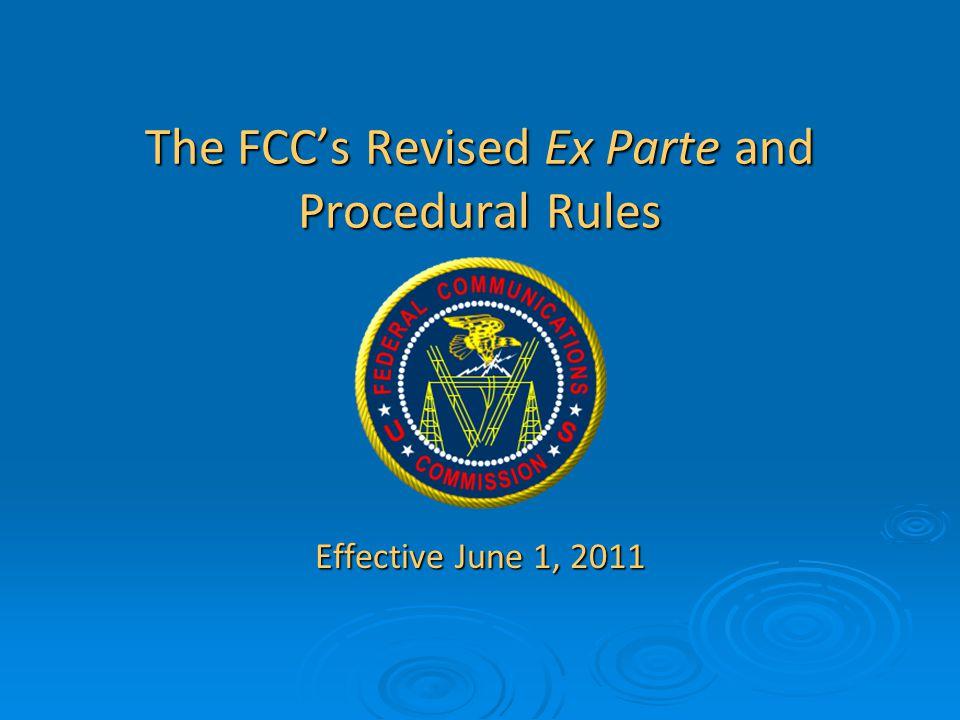 Ex Parte Reform Amendment of the Commission's Ex Parte Rules and Other Procedural Rules, FCC 11-11, GC Docket No.