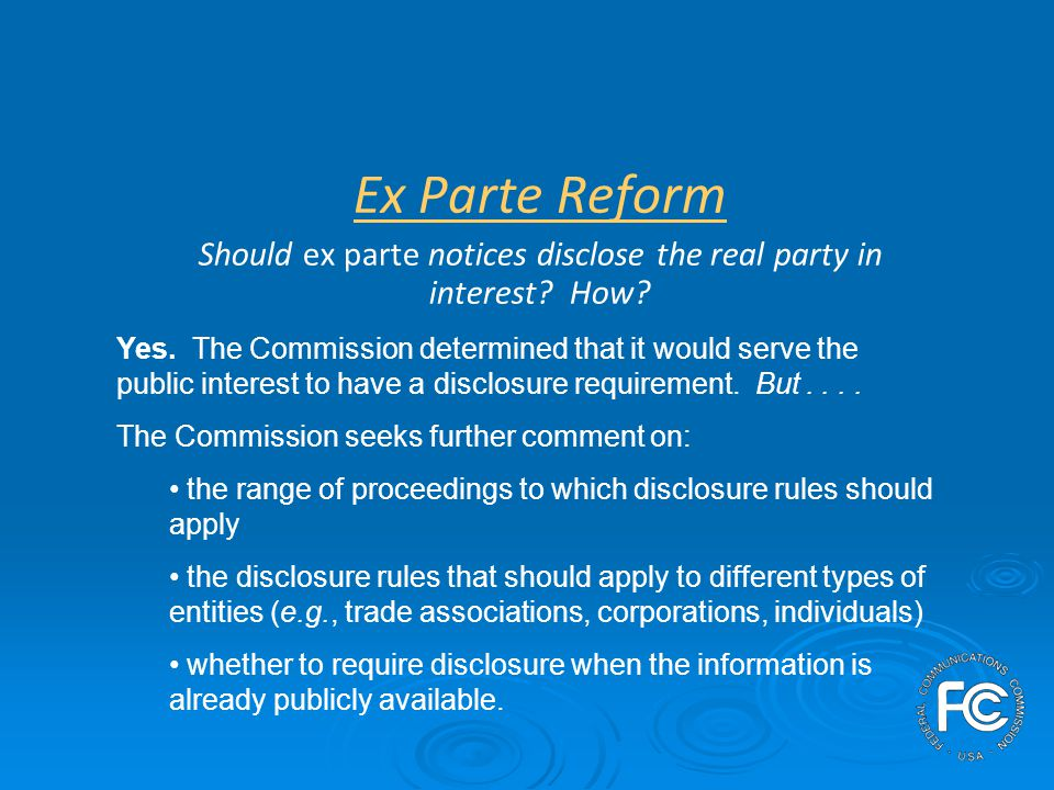 Ex Parte Reform Should ex parte notices disclose the real party in interest.
