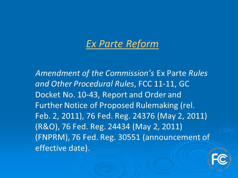 Ex Parte Reform All oral ex parte presentations require notice.