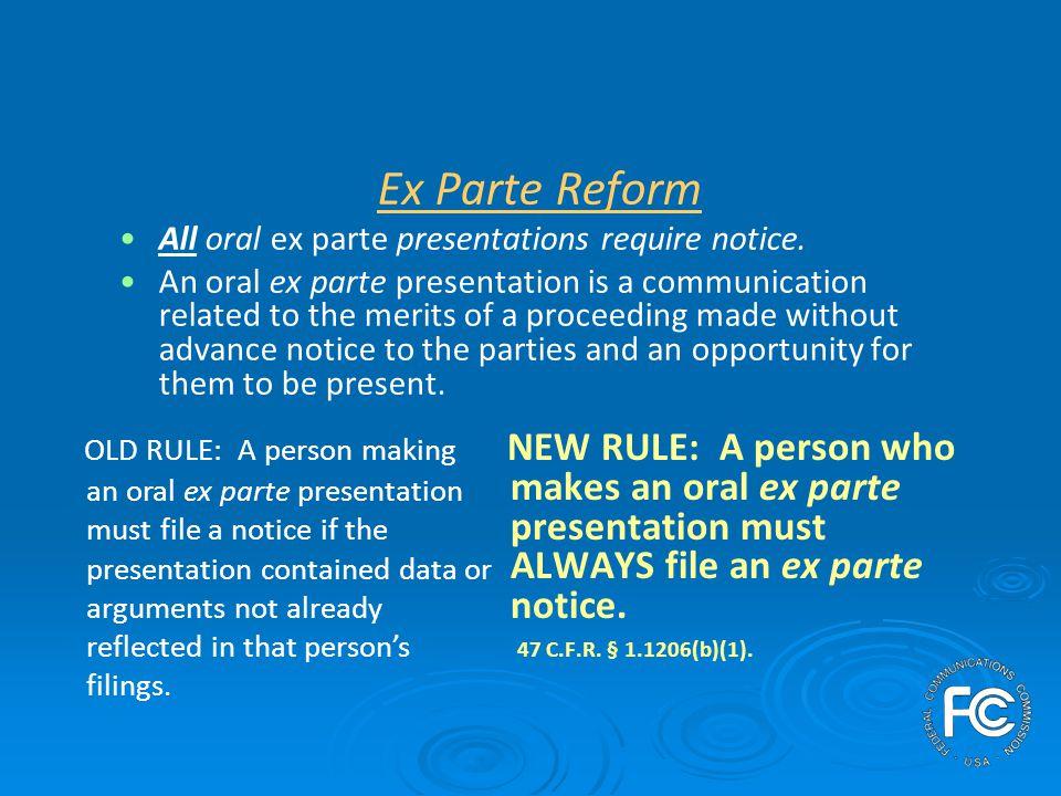 Ex Parte Reform Ex parte notices must contain additional information.