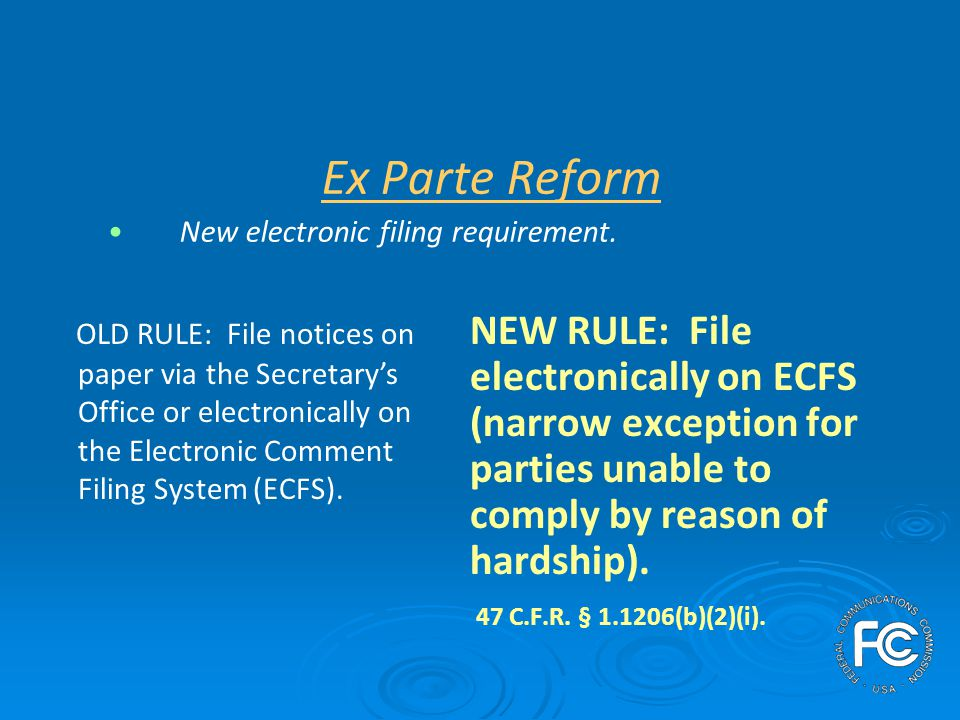 Ex Parte Reform New electronic filing requirement.