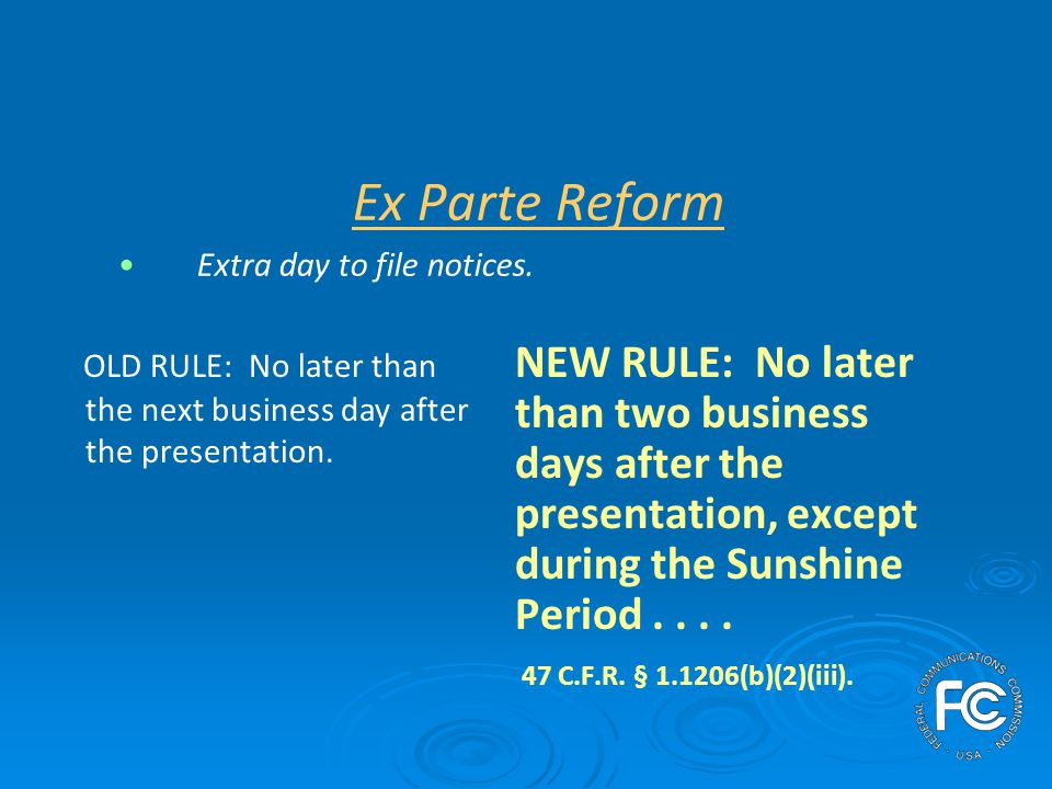 Ex Parte Reform Extra day to file notices.