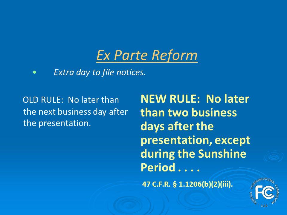 Ex Parte Reform Clear beginning to Sunshine Period.