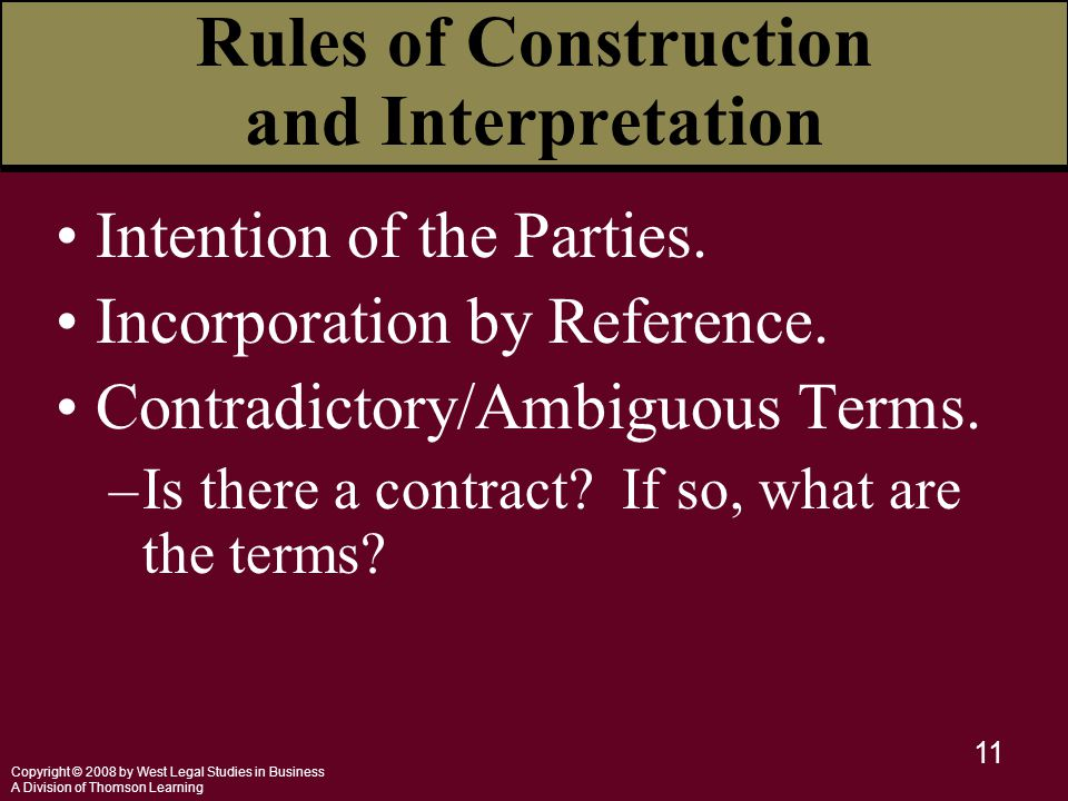 Copyright © 2008 by West Legal Studies in Business A Division of Thomson Learning 11 Intention of the Parties.