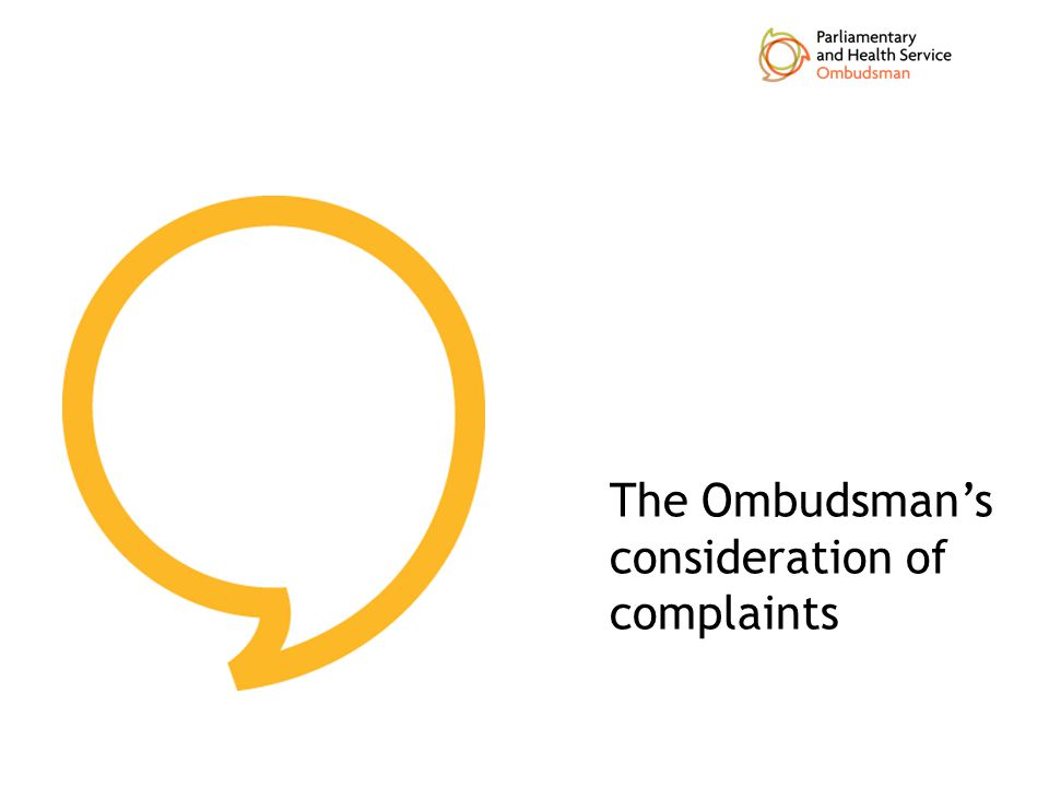 The Ombudsman's consideration of complaints