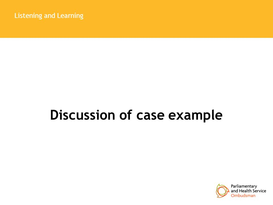 Listening and Learning Discussion of case example