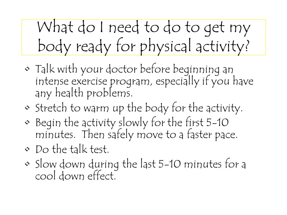 What do I need to do to get my body ready for physical activity.