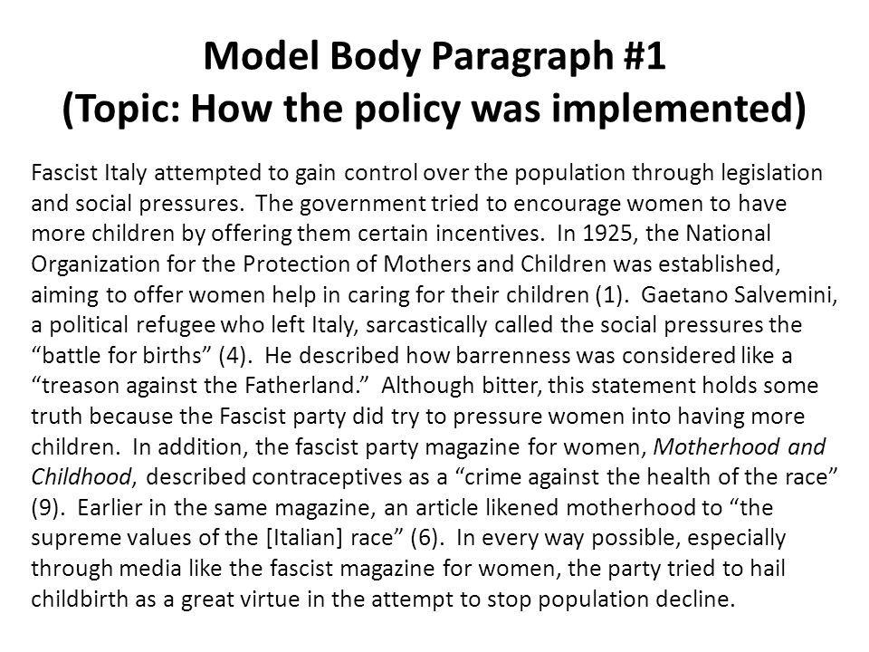 Model Body Paragraph #1 (Topic: How the policy was implemented) Fascist Italy attempted to gain control over the population through legislation and so