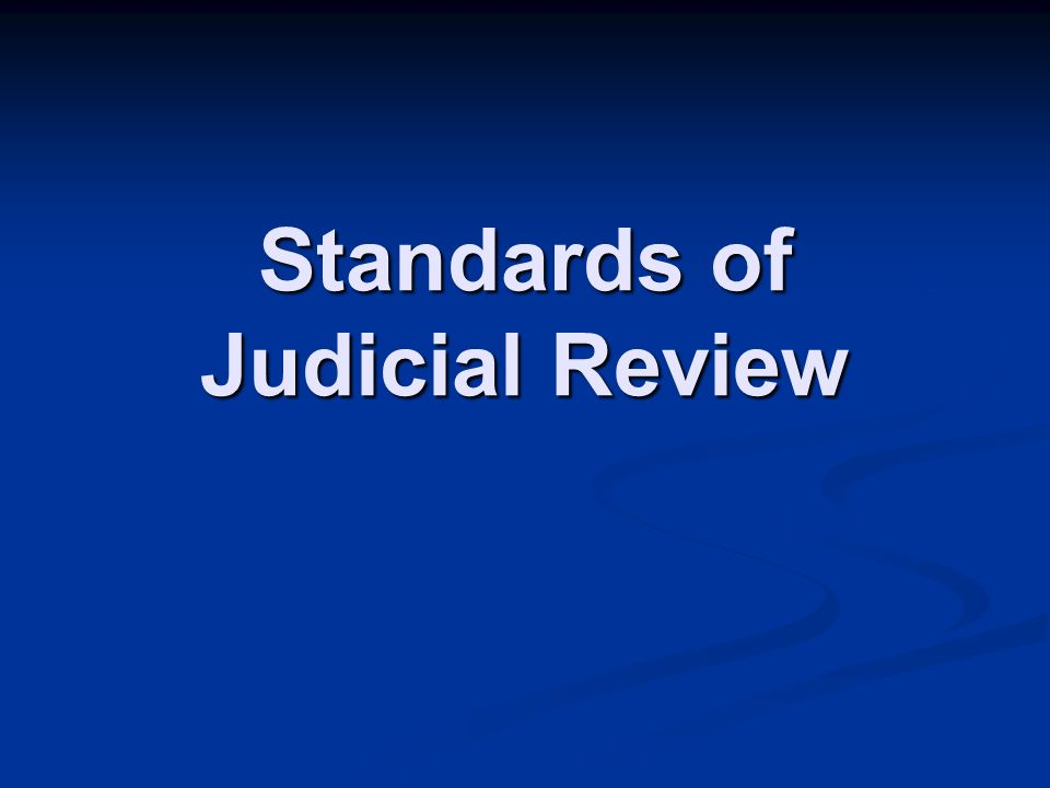 Standards of Judicial Review