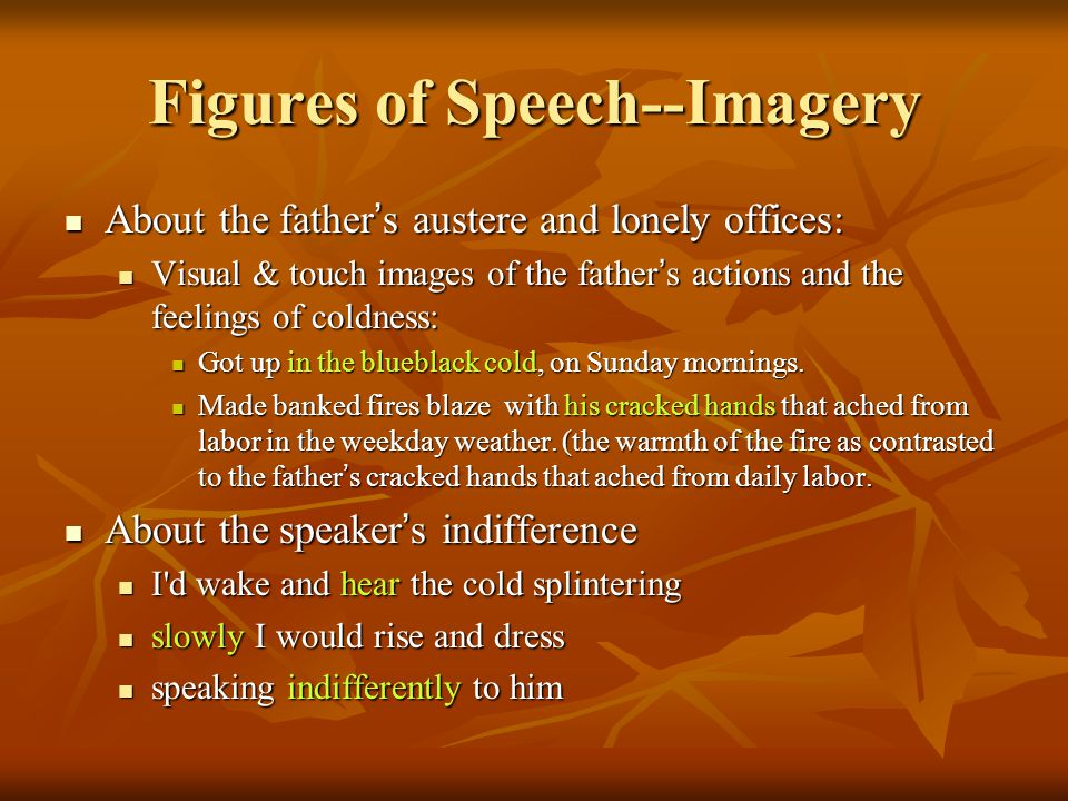 Figures of Speech--Imagery About the father ' s austere and lonely offices: About the father ' s austere and lonely offices: Visual & touch images of
