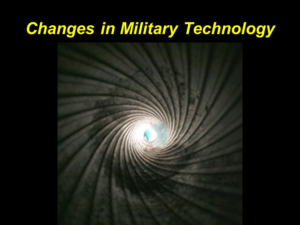 Changes in Military Technology