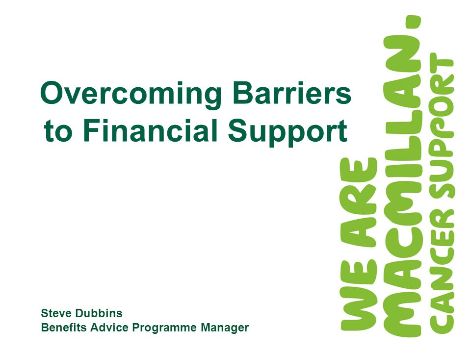 Steve Dubbins Benefits Advice Programme Manager Overcoming Barriers to Financial Support