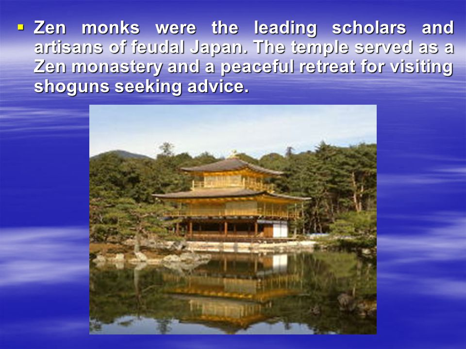  At Zen monasteries, upper-class men learned to express devotion to nature in such activities as landscape gardening.
