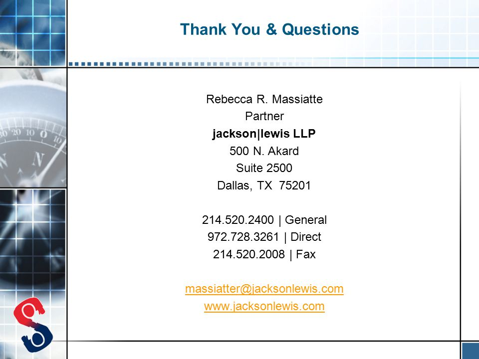 Thank You & Questions Rebecca R. Massiatte Partner jackson|lewis LLP 500 N.