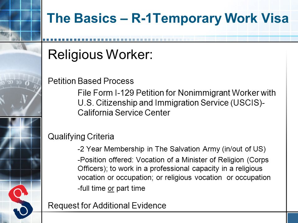 The Basics – R-1Temporary Work Visa Religious Worker: Petition Based Process File Form I-129 Petition for Nonimmigrant Worker with U.S.