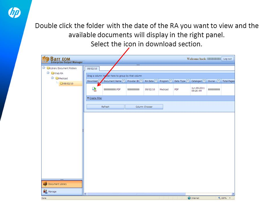 Double click the folder with the date of the RA you want to view and the available documents will display in the right panel. Select the icon in downl