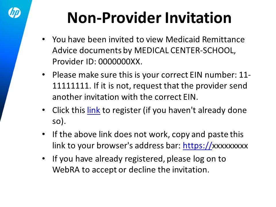 You have been invited to view Medicaid Remittance Advice documents by MEDICAL CENTER-SCHOOL, Provider ID: 0000000XX. Please make sure this is your cor